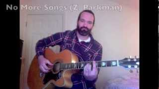 No More Songs (Zach Parkman) - Zach Parkman @ Mi Casa 1.4.13