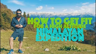How to get fit for a high altitude Himalayan trek | Exercises | Physical fitness for a trek