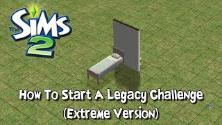 How To Start A Legacy Challenge In The Sims 2 (Extreme Version)