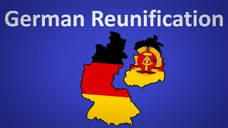 German Reunification Explained In 11 Minutes