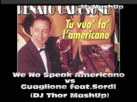 We No Speak Americano vs Guaglie feat Sordi DJ Thor mashupmp3