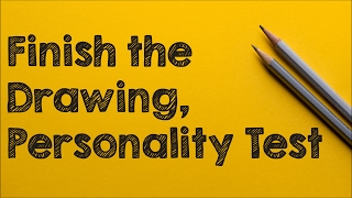 Personality Test: Finish the Drawing