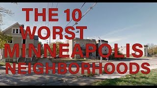 These Are The 10 WORST NEIGHBORHOODS To Live in MINNEAPOLIS, MN