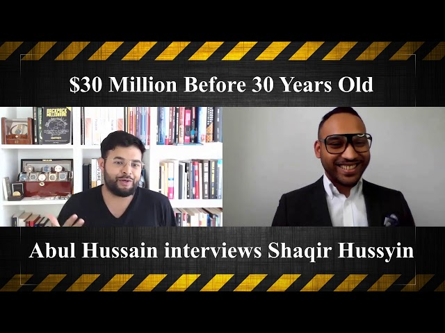 $30 Million Before 30 Years Old - Meet Shaqir Hussyin