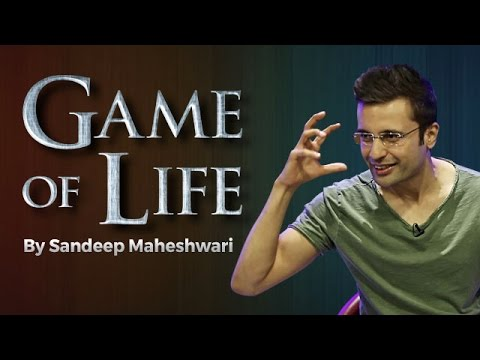 Game of Life - By Sandeep Maheshwari I Hindi I Be Fearless &
