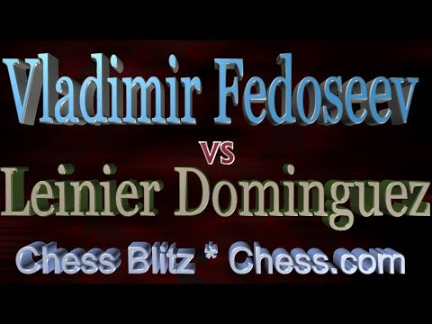 ♚ Vladimir Fedoseev vs Leinier Dominguez 🔥 Chess Blitz Marathon on Chess com  October 25, 2017