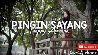 Download Pingin ngomong sayang-Happy Asmara Lirik