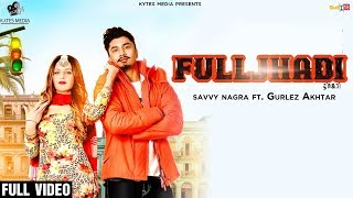 FULLJHADI | SAVVY NAGRA FT. GURLEJ AKHTAR | Bill Jahangir || KYTES MEDIA