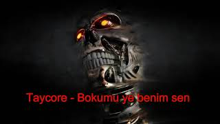 Taycore - Bokumu ye benim sen