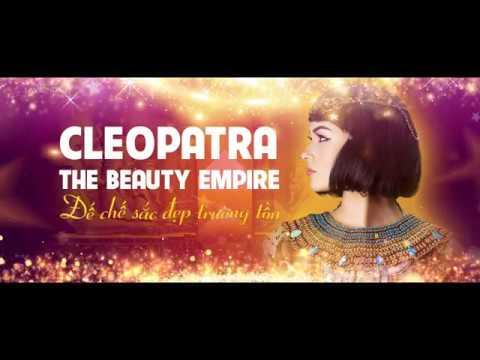 Đại tiệc tri ân: Cleopatra - The beauty empire - Đế chế sắc đẹp trường tồn