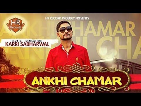 Ankhi Chamar - Karri Sabharwal | Latest Punjabi Songs 2017 |  HR Records