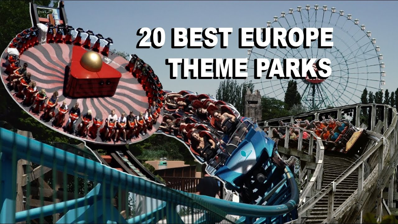 Top 20 Theme Parks In Europe 2019 Youtube