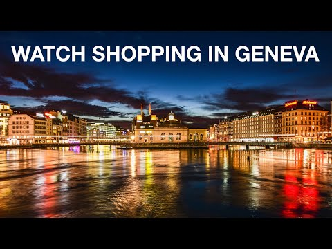 Guide To Watch Shopping In Geneva, Switzerland