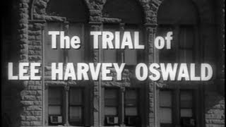 """THE TRIAL OF LEE HARVEY OSWALD"" (1964)"