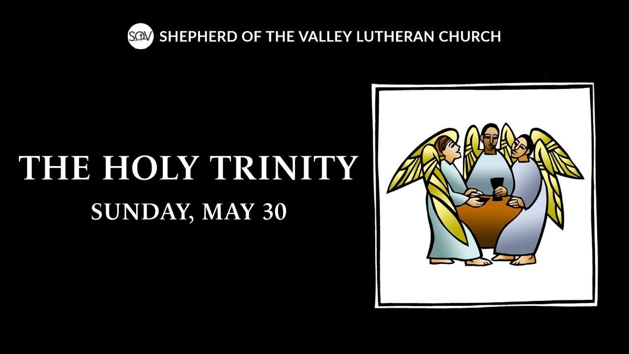 The Holy Trinity - May 30, 2021