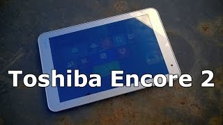 Toshiba Encore 2 Hands on Review Thumbnail