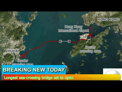 Breaking News - Longest sea-crossing bridge set to open