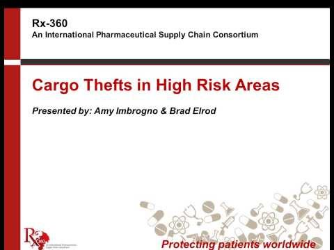Rx-360 Webinar on Combating Cargo Theft in High Risk Areas