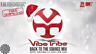 Vibe Tribe - Back To The Source MIX (Retro Set)