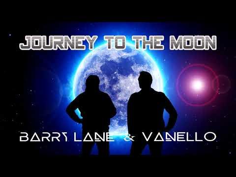 Barry Lane & Vanello - Journey To The Moon (Single Version) 2018
