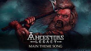 Ancestors Legacy - Main Theme Song (Lyrics Video)