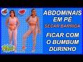 🔴 TREINO MIX ABDOMINAIS EM PÉ E BUMBUM DURINHO  🔥 Vídeo 840