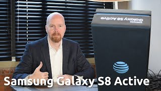 Why I Chose the Samsung Galaxy S8 Active (Exclusive to AT&T)