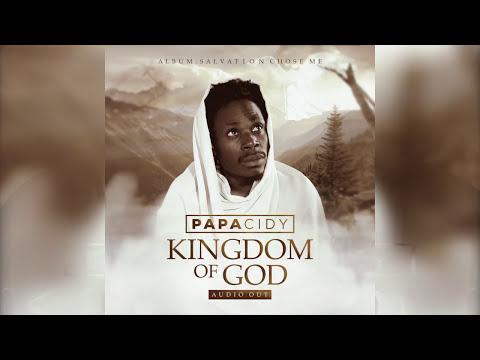 Papa Cidy - Kingdom Of God