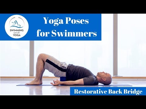Yoga Poses for Swimmers Supported Back Bridge