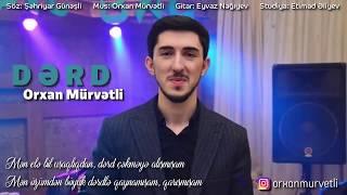 Orxan Murvetli - DERD   Akustik 2018