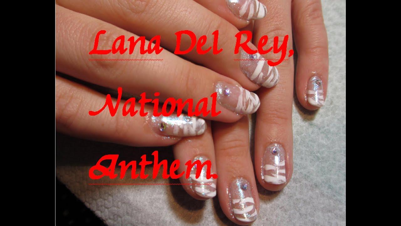 Lana Del Rey National Anthem Nail Art Youtube