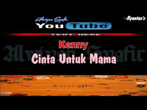 Karaoke Kenny Cinta Untuk Mama (Tanpa Vokal)