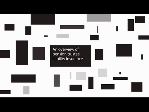 An overview of pension trustee liability insurance