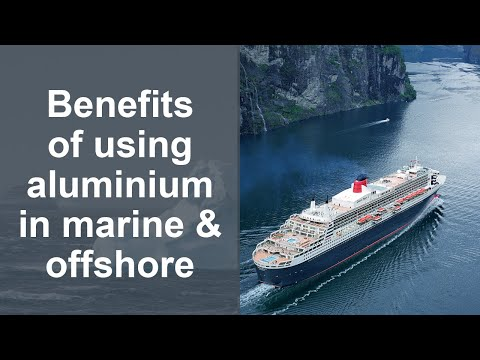 Experts unite: The benefits of using aluminium in marine and