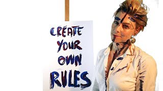 Create Your Own Rules - Art and Freedom (self improvement)