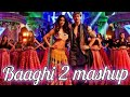 Baaghi 2। Mashup of 2018