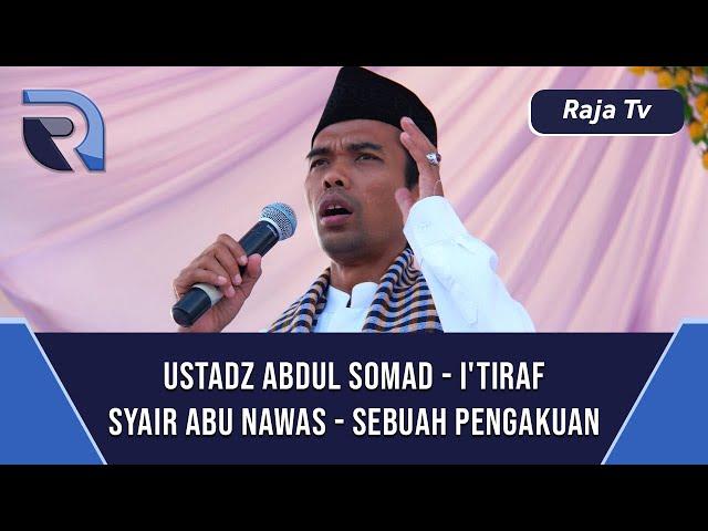 Ustad Abdul Somad - I'tiraf - Syair Abu Nawas - Sebuah Pengakuan