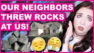 Neighbors Threw Rocks At My Sister & I