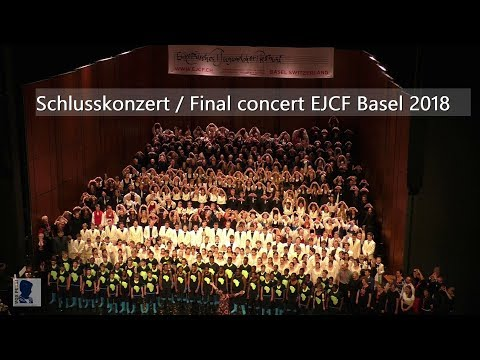 Schlusskonzert EJCF Europäisches Jugendchor Festival Basel 2018 | Final Concert Youth Choir Festival
