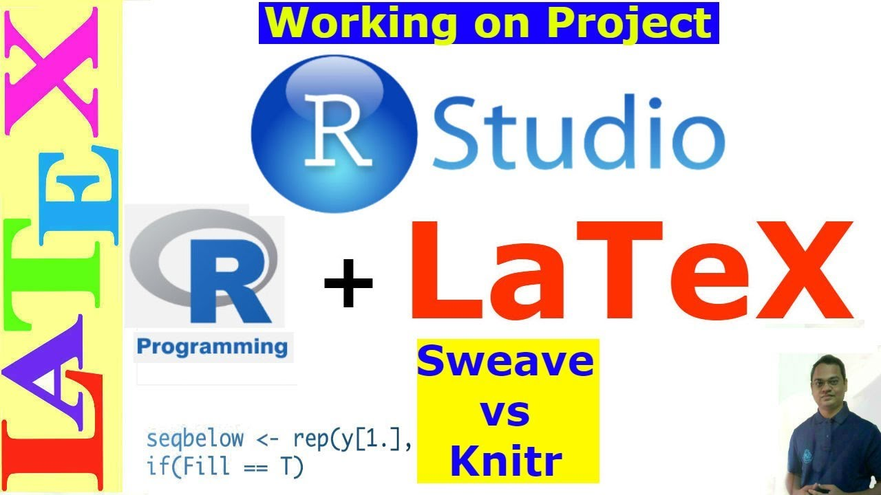 Working on a Project with Knitr, LaTeX and R using RStudio (LaTeX Advanced  Tutorial-21)