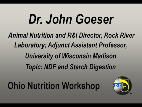 Dr. John Goeser - NDF and Starch Digestibility