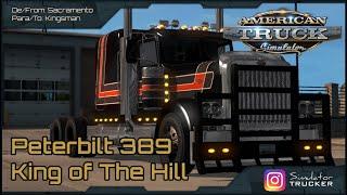 Roads of America Peterbilt 389 lowroof sleeper - Sacramento to Kingsman - American Truck Simulator