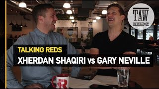 Xherdan Shaqiri vs Gary Neville | TALKING REDS