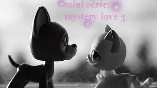 mini srie    lps mystery love 3 ce n est que le dbut