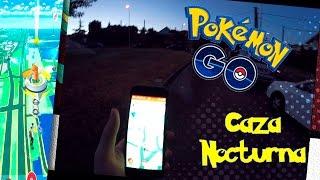 Nos vamos de CAZA NOCTURNA!!!   Mi PRIMER GIMNASIO - Pokemon Go