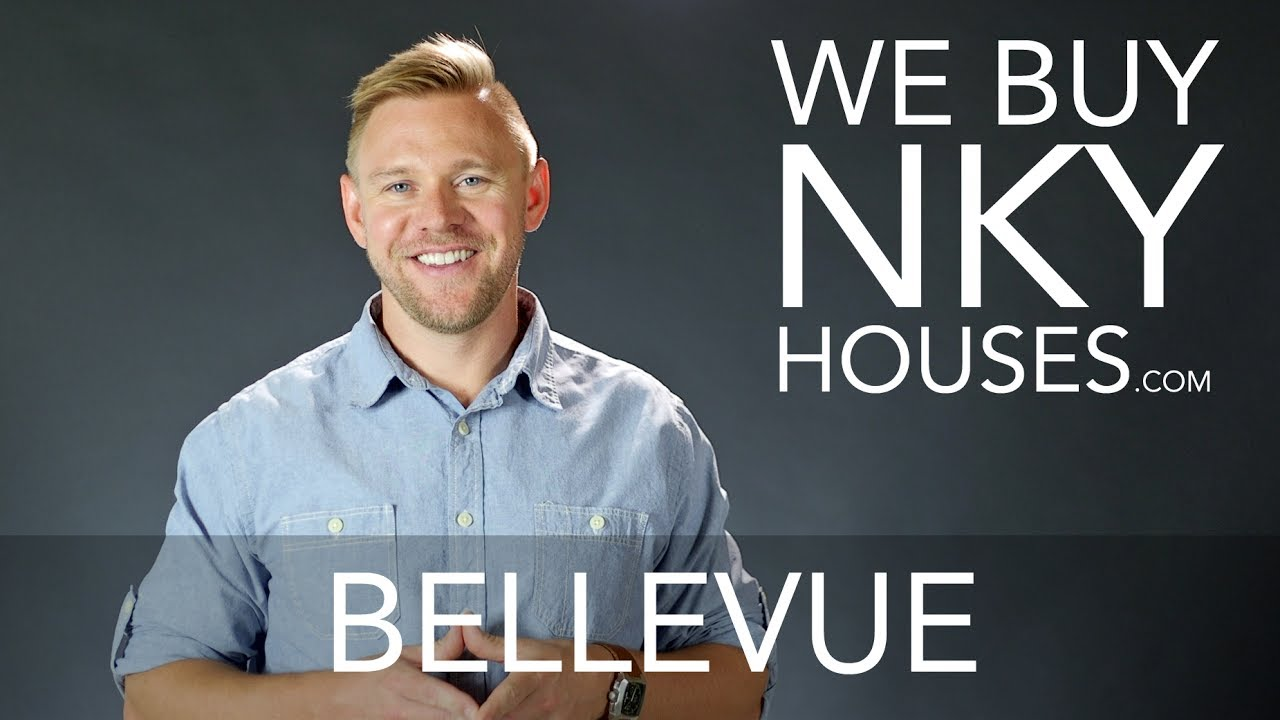 We Buy Houses in Bellevue KY - CALL 859.412.1940 - Sell Your Home Fast for Cash