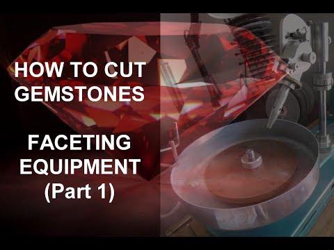 How To Cut Gemstones - Faceting Equipment (Part 1)