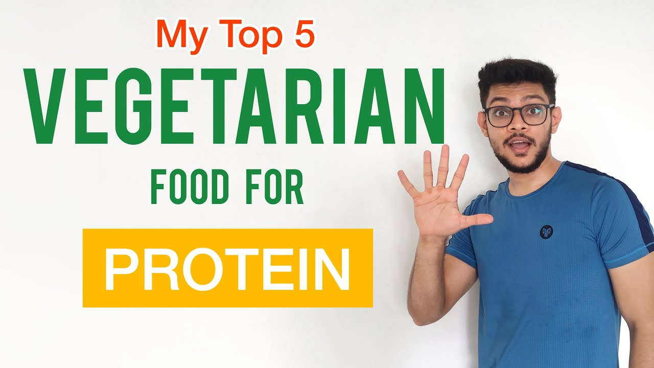 TOP 5 Vegetarian Food Source for PROTEIN