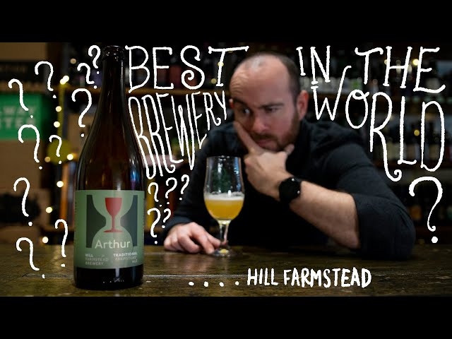 Hype Train: is Hill Farmstead the best brewery in the world? | The Craft Beer Channel