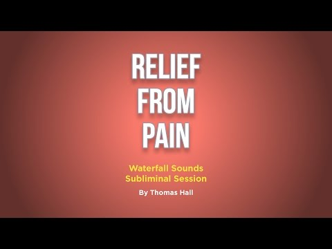 Relief From Pain - Waterfall Sounds Subliminal Session - By Thomas Hall